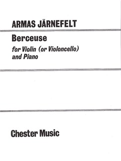 Armas Järnefelt: Berceuse for Violin (Cello) and Piano Books | Violin or Cello and Piano