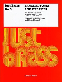Giles Farnaby: Fancies, Toyes And Dreames (Just Brass No.5) Books | Brass Quintet