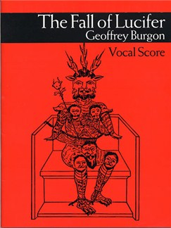 Geoffrey Burgon: The Fall Of Lucifer Vocal Score Books | (Solo) Bass (Baritone), Counter Tenor, Tenor, (Chorus) Soprano, Alto Tenor, Bass and Piano