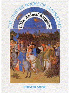 The Chester Books Of Madrigals 1: The Animal Kingdom Books | Soprano, Alto, Tenor, Bass, Piano