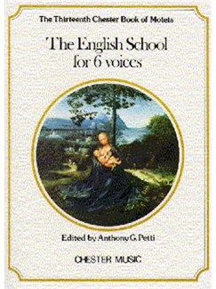 The Chester Book Of Motets Vol. 13: The English School For 6 Voices Books | 2 Soprano, 2 Alto, Tenor, Bass