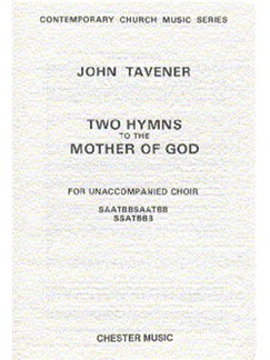 John Tavener: Two Hymns To The Mother Of God Books | SAATBBSAATBB