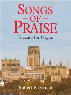 Robert Prizeman: Songs Of Praise Toccata For Organ Livre | Orgue