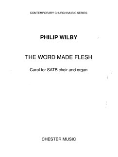 Philip Wilby: The Word Made Flesh Books | Soprano, Alto, Tenor, Bass, Organ