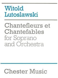 Witold Lutoslawski: Chantefleurs Et Chantefables (Score) Books | Soprano, Orchestra