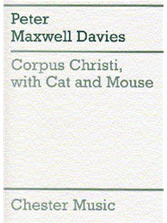 Peter Maxwell Davies: Corpus Christi, With Cat And Mouse Books | Soprano, Alto, Tenor, Bass, Piano