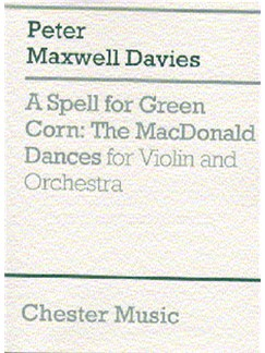 Peter Maxwell Davies: A Spell For Green Corn - The MacDonald Dances Books | Violin, Orchestra