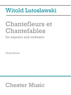 Witold Lutoslawski: Chantefleurs Et Chantefables (Soprano/Piano) Books | Soprano, Piano Accompaniment