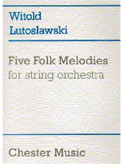 Witold Lutoslawski: Five Folk Melodies For String Orchestra Books | String Orchestra