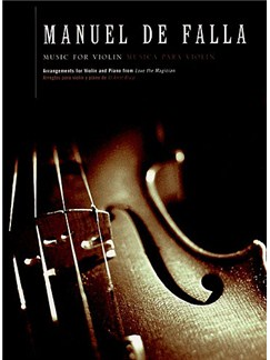 Manuel De Falla: Music for Violin and Piano (El Amor Brujo) Books | Violin, Piano Accompaniment