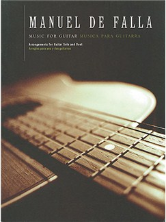 Manuel De Falla: Music For Guitar Books | Guitar, 2 Guitar