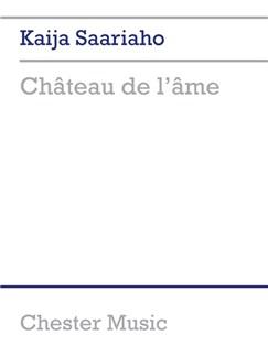 Kaija Saariaho: Chateau De L'ame (Score) Books | Soprano, Female voices, Orchestra