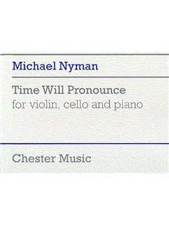 Michael Nyman: Time Will Pronounce For Violin, Cello And Piano Books | Violin, Cello, Piano