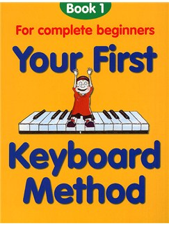 Your First Keyboard Method Book 1 Books | Keyboard, Piano