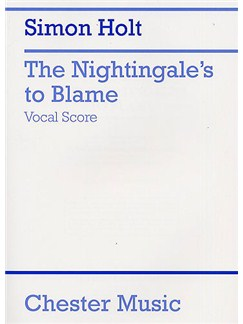 Simon Holt: The Nightingale's To Blame (Vocal Score) Books | Opera