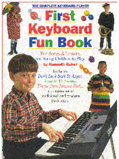 The Complete Keyboard Player: First Keyboard Fun Book Books | Keyboard