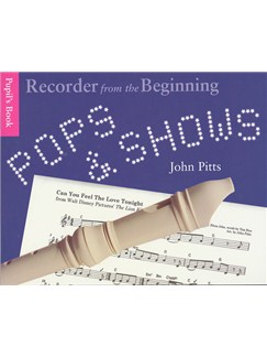 Recorder From The Beginning: Pops And Shows - Pupil's Book Books | Descant Recorder
