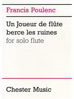 Francis Poulenc: Un Joueur De Flute Berce Les Ruines For Solo Flute Livre | Flûte Traversière