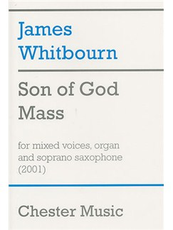James Whitbourn: Son Of God Mass Livre | SATB, Accompagnement Orgue, Saxophone Soprano