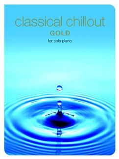 Classical Chillout Gold Edition For Solo Piano Books | Piano