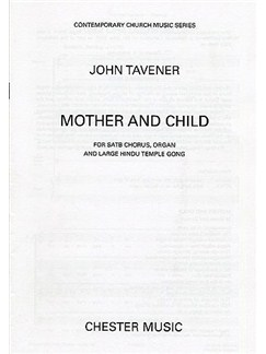 John Tavener: Mother And Child Books | SATB divisi, Hindu Temple Gong, Organ Accompaniment
