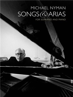 Michael Nyman: Songs And Arias For Soprano And Piano Books | Soprano, Piano Accompaniment