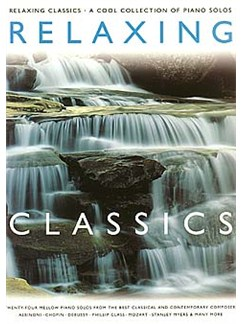 Relaxing Classics: A Cool Collection Of Piano Solos Books | Piano