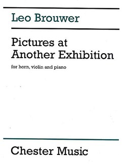 Leo Brouwer: Pictures At Another Exhibition Books | Violin, Horn, Piano Chamber
