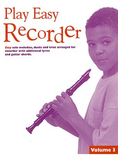 Play Easy Recorder Volume 3 Books   Recorder