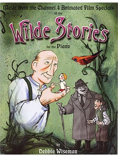 Debbie Wiseman: Wilde Stories Books | Piano