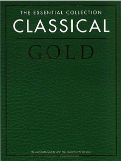 The Essential Collection: Classical Gold Libro | Piano