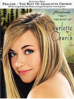 Selection From 'Prelude': The Best Of Charlotte Church Livre | Piano, Chant et Guitare