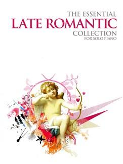 The Essential Late Romantic Collection Books | Piano