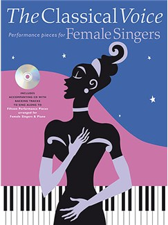 The Classical Voice: For Female Singers Books and CDs | Voice, Piano Accompaniment