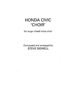 Steve Sidwell: Honda Civic 'Choir' (Mixed Choir) Books | SATB