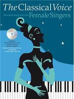 The Classical Voice - More Performance Pieces For Female Singers Books and CDs | Voice, Piano Accompaniment