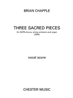 Brian Chapple: Three Sacred Pieces Books | SATB, Organ Accompaniment