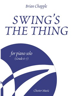 Brian Chapple: Swing's The Thing for Piano Solo (Grade 6 – 7) Books | Piano