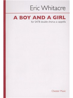Eric Whitacre: A Boy and A Girl Books | SATB, SATB