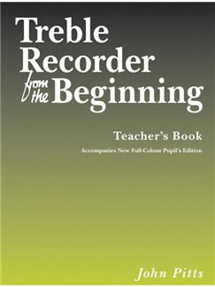 John Pitts: Treble Recorder From The Beginning - Teacher's Book (Revised Edition) Books | Alto (Treble) Recorder