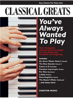 Classical Greats You've Always Wanted to Play Books | Piano