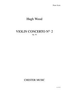 Hugh Wood: Violin Concerto No.2 Op.50 (Violin/Piano) Books | Violin, Piano Accompaniment