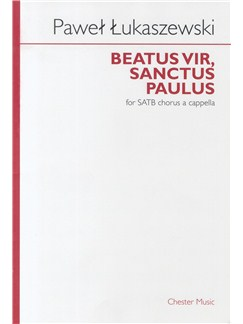 Pawel Lukaszewski: Beatus Vir, Sanctus Paulus Livre | SATB