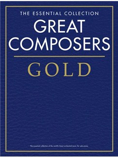 Essential Collection: Great Composers Gold Buch |