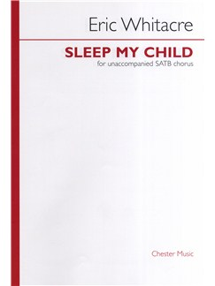 Eric Whitacre: Sleep My Child Books | 2 Soprano Solos, SATB