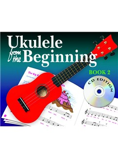 Ukulele From The Beginning: Book 2 (CD Edition) Books and CDs | Ukulele