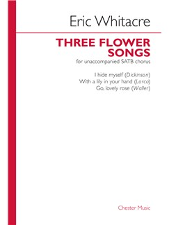 Eric Whitacre: Three Flower Songs (SATB) Books | SATB