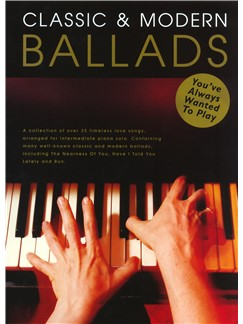 Classic And Modern Ballads You've Always Wanted To Play Books | Piano