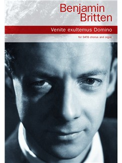 Benjamin Britten: Venite Exultemus Domino Books | SATB, Organ Accompaniment