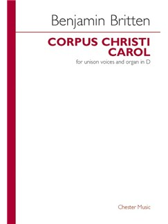 Benjamin Britten: Corpus Christi Carol Books | Unison Voices, Organ Accompaniment
